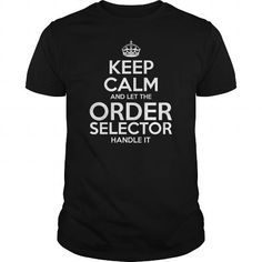 Awesome Tee For Order Selector T Shirts, Hoodies. Get it here ==► https://www.sunfrog.com/LifeStyle/Awesome-Tee-For-Order-Selector-109430556-Black-Guys.html?41382