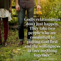 Godly relationships take effort, time, and discipline from both parties to achieve