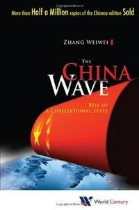 The China wave : rise of a civilizational state -  Weiwei, Zhang -  plaats 339 # Internationale politiek en supranationale politieke organen