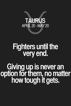 Fighters until the very end. Giving up is never an option for them: no matter how tough it gets.