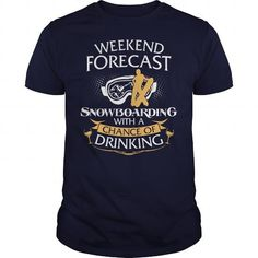 #tshirtsport.com #besttshirt #Weekend Forecast Snowboarding With A Chance Of Drinking  Weekend Forecast Snowboarding With A Chance Of Drinking  T-shirt & hoodies See more tshirt here: http://tshirtsport.com/