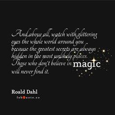 """Roald Dahl """"Believe in Magic"""" Quote"""
