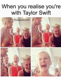 Unfortunately, I have yet to relate to this since I haven't been with Taylor Swift (yet).