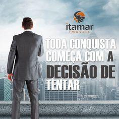 VOCÊ já tomou sua decisão hoje? Pense nisso, precisamos nos permitir mais! Bom dia! ;) www.imobiliariasitamarimoveis.com.br