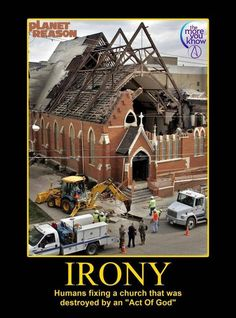 """Irony: Humans fixing a church that was destroyed by and """"Act of God"""""""
