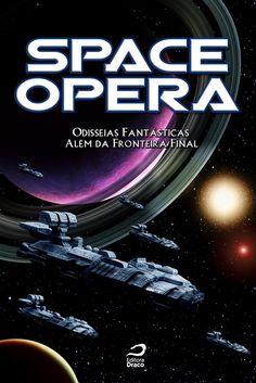 Space Opera - Odisseias fantásticas além da fronteira final, org. Hugo Vera e Larissa Caruso.
