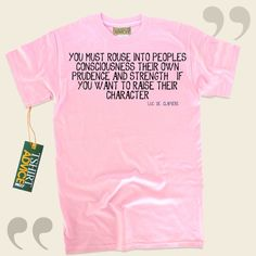You must rouse into peoples consciousness their own prudence and strength, if you want to raise their character.-Luc de Clapiers This  quotation t-shirt  is not going to go out of style. We supply ageless  saying tshirts ,  words of intelligence t shirts ,  doctrine t-shirts , plus  literature... - http://www.tshirtadvice.com/luc-de-clapiers-t-shirts-you-must-rouse-success-power-tshirts/