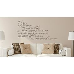 Amazing Found it at Wayfair Life is Short Break the Rules Forgive Love Vinyl Wall Decal