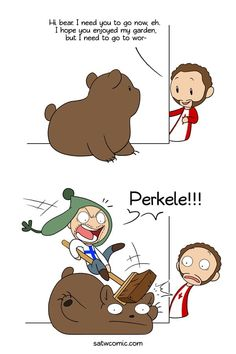 Webcomic: If you haven't already watched The most Canadian way to get rid of bears and Finnish man scares a bear away by shouting PERKE Calvin And Hobbes, Hetalia, Finnish Memes, Meanwhile In Finland, Satw Comic, Learn Finnish, Finnish Language, Funny Jokes, A Funny