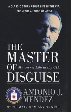 Looking for an American history book full of true stories to read next? Try The Master of Disguise by Antonio J. Mendez.