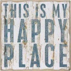 Happy Place Decorative Box Sign...this would be super cute on a canvas.