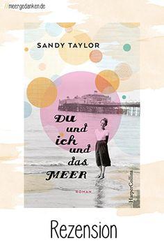 Sandy Taylor - DU und ich und das MEER ist einfach ein schönes Buch. Vom Umschlag bis zum Inhalt, einfach schön. Und doch auch sehr ernst. Hopes And Dreams, Interpersonal Relationship, World, Simple, Nice Asses