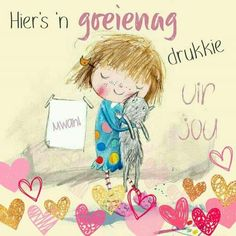 Good Night Wishes, Good Night Quotes, Evening Greetings, Goeie Nag, Afrikaans Quotes, Happy Minds, Special Quotes, Sleep Tight, Cute Baby Animals