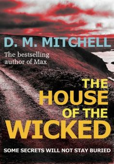 The House of the Wicked (a psychological thriller combining mystery, murder, crime and suspense) by D. M. Mitchell, http://www.amazon.com/dp/B006RKRKKA/ref=cm_sw_r_pi_dp_W2yaqb0X8JMJ7