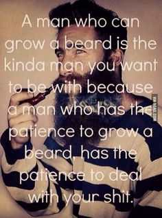 My bearded boyfriend will attest to this, to worlds end.