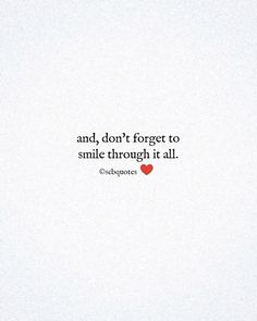Dont Forget To Smile, Don't Forget, Daily Motivational Quotes, Love Quotes, Qoutes Of Love, Quotes Love, Quotes About Love, Love Crush Quotes, Love Is Quotes