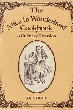 If you love Alice's Adventures in Wonderland: The Alice in Wonderland Cookbook | 12 Cookbooks Every Book Lover Needs