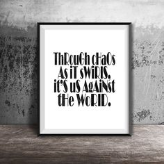 Us Against the World, Coldplay Poster, Chaos Quote, Instant Download, Digital Print, Anniversary Gifts, Typography Poster, Song Lyrics by DifferenType on Etsy https://www.etsy.com/listing/260247448/us-against-the-world-coldplay-poster