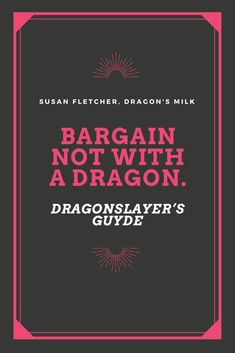 Dragon quotes from Dragon's Milk, by Susan Fletcher Dragon's Milk, Dragon Quotes, Famous Book Quotes, Proverbs, Quotations, Motivational Quotes, Life Quotes, Sayings, Books