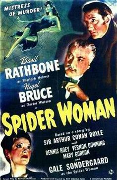 THE SPIDER WOMAN (1944). Directed by Roy William Neill, written by Bertram Millhauser and Sir Arthur Conan Doyle and starring Basil Rathbone, Nigel Bruce, Gale Sondergaard, Dennis Hooey, Vernon Downing, Alec Craig, Arthur Hohl and Mary Gordon. Sherlock Holmes fakes his own death and goes undercover disguised to discover the truth about a rash of bizarre suicides among the wealthy gamblers of London. What he discovers is a female Moriarty with a penchant for deadly spiders.