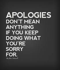 Sorry Means Nothing If You Keep Doing It Thought Provoking