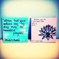 Baha'i prayer and quote.  Acrylic and sharpie on canvas 3x3. Fun art with my little girl. Would be a good idea for children's class. Daily inspiration.