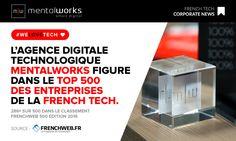 L'agence digitale technologique #mentalworks figure dans le top 500 des entreprises de la #FRENCH_TECH (286° sur 500 dans l'édition 2016 du classement Frenchweb 500). Une belle surprise pour mentalworks dont ses fondateurs sont issus de l'UTC (Université de Technologie de Compiègne) qui a décroché le mois dernier la 3e place dans le classement 2016 de l'Usine Nouvelle des Universités qui ont créé le plus de Start-ups dans leur écosystème.