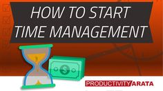 How to start time management | Productivity Arata 30