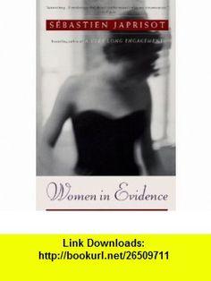 Women in Evidence (9780452281622) Sebastien Japrisot , ISBN-10: 0452281628  , ISBN-13: 978-0452281622 ,  , tutorials , pdf , ebook , torrent , downloads , rapidshare , filesonic , hotfile , megaupload , fileserve