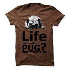 life without a pug i do not think so T Shirts, Hoodies Sweatshirts