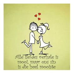 Afrikaanse Inspirerende Gedagtes & Wyshede: Liefde as tema Love Quotes For Him Romantic, Afrikaans Quotes, Losing A Loved One, Husband Love, Love And Marriage, Love Of My Life, Motivational Quotes, Love You, How To Plan