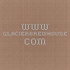 www.glacierbrewhouse.com