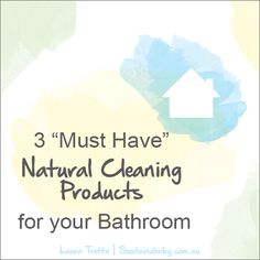 """3 """"Must Have"""" Natural Cleaning Products for your Bathroom - Natural New Age Mum"""