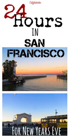 Headed to San Francisco for the day, or for NYE? Here's a simple, quick quide! - California Globetrotter