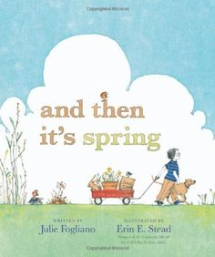 And Then It's Spring by Julie Fogliano http://www.amazon.ca/dp/1596436247/ref=cm_sw_r_pi_dp_uLZ8ub1ZSYXB3
