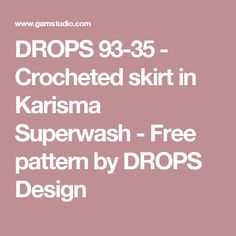DROPS 93-35 - Crocheted skirt in Karisma Superwash  - Free pattern by DROPS Design
