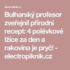 Bulharský profesor zveřejnil přírodní recept: 4 polévkové lžíce za den a rakovina je pryč! - electropiknik.cz Aloe, Natural Remedies, Health, Diy, Professor, Syrup, Health Care, Bricolage, Diys