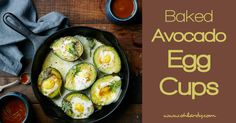 Gluten Free, Dairy Free Avocado Egg Cups - the perfect way to start your day! - www.ohlardy.com