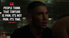 Frank Castle: People think that torture is pain. It's not pain. It's time.  More on: https://www.magicalquote.com/series/the-punisher/ #marvelsthepunisher #ThePunisher #FrankCastle