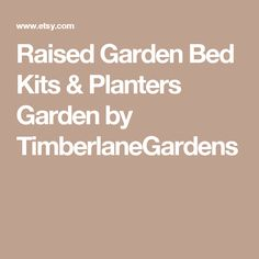 Raised Garden Bed Kits & Planters Garden by TimberlaneGardens