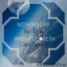 'Nothing like the rain when you're in outer space' favourite line of the song!! Favourite song on he album!!