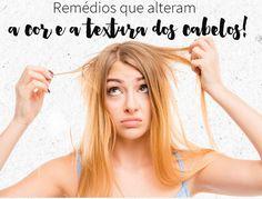 Sabia que existem remédios que alteram a cor e a textura do cabelo? Pois é, eles existem e muitos são uso corriqueiro, prescritos frequentemente!