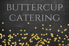 #buttercupcatering, #buttercupcateringyum, #pinterest, #facebook, #google+ Buttercup Catering, Claremont CA. Los Angeles Count and surrounding areas