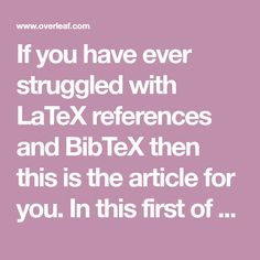 If you have ever struggled with LaTeX references and BibTeX then this is the article for you. In this first of a planned series of blog posts, Lian Tze—Overl...