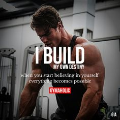 I Build My Own Destiny Visit our new website -> http://www.gymaholic.co/ #fit #fitness #fitblr #fitspo #motivation #gym #gymaholic #workouts #nutrition #supplements #muscles #healthy