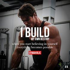 I Build My Own Destiny
