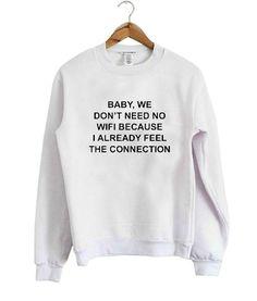 baby, we don't sweatshirt