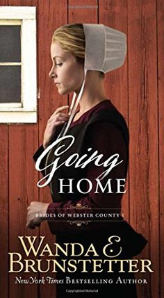 Going Home: (BRIDES OF WEBSTER COUNTY) by Wanda E. Brunstetter