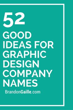 52 good ideas for graphic design company names - Design Company Name Ideas