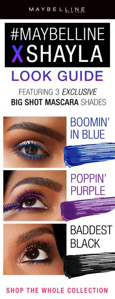 Maybelline's first ever beauty influencer collaboration is here! We collaborated with MakeupShayla to create an exclusive eye makeup collection! Here's your first peek at the exclusive colored Big Shot Mascara shades. Poppin' Purple is a deep purple mascara, Boomin' in Blue is a bright, vibrant blue mascara and Baddest Black is the blackest black mascara ever. Available exclusively on maybelline.com and ulta.com!